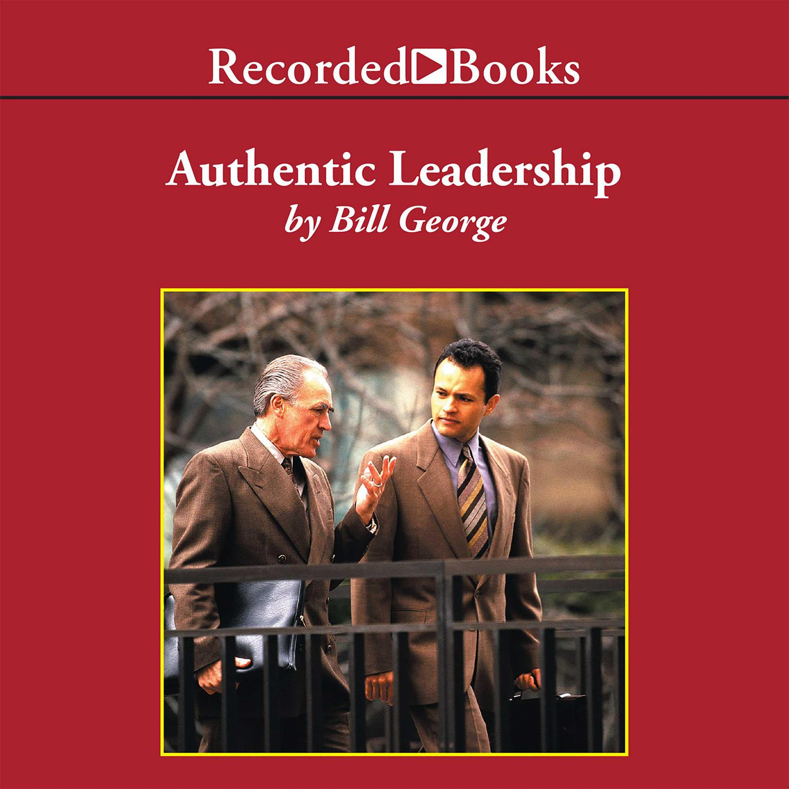 Printable Authentic Leadership: Rediscovering the Secrets to Creating Lasting Value Audiobook Cover Art