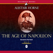 The Age of Napoleon Audiobook, by Alistair Horne