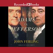 Adams Vs. Jefferson: The Tumultuous Election of 1800 Audiobook, by John Ferling