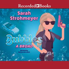 Bubbles a Broad Audiobook, by Sarah Strohmeyer