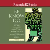 Be-Know-Do: Leadership the Army Way, by the United States Army