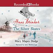 Hans Brinker: or, The Silver Skates Audiobook, by Mary Mapes Dodge