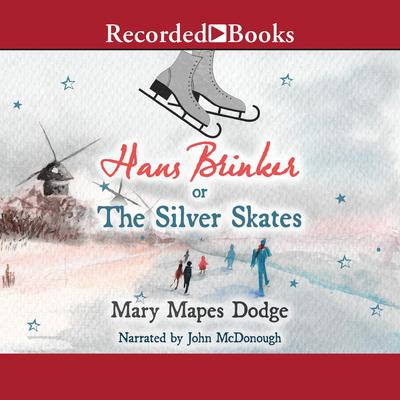 Hans Brinker: or, The Silver Skates Audiobook, by