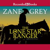 Lone Star Ranger: A Romance of the Border Audiobook, by Zane Grey