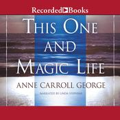 This One and Magic Life: A Novel of a Southern Family Audiobook, by Anne George