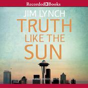 Truth Like the Sun Audiobook, by Jim Lynch