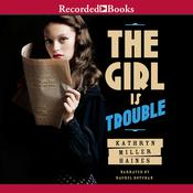 The Girl Is Trouble Audiobook, by Kathryn Miller Haines