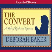The Convert: A Tale of Exile and Extremism, by Deborah Baker