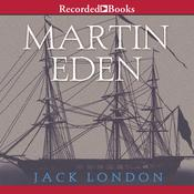 Martin Eden Audiobook, by Jack London
