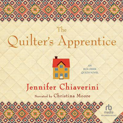 The Quilter's Apprentice Audiobook, by