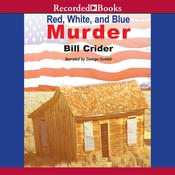 Red, White, and Blue Murder: A Sheriff Dan Rhodes Mystery, by Bill Crider