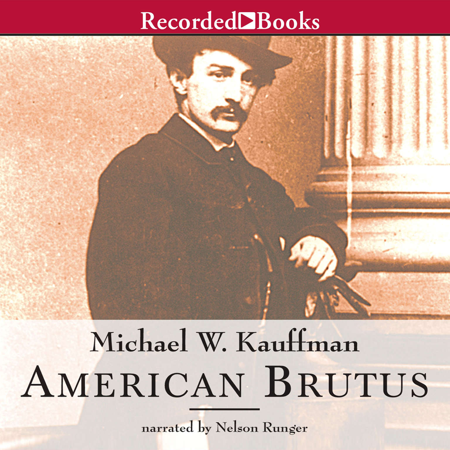 Printable American Brutus: John Wilkes Booth and the Lincoln Conspiracies Audiobook Cover Art
