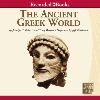 The Ancient Greek World Audiobook, by Jennifer T. Roberts