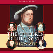 The Children of Henry VIII, by Alison Weir
