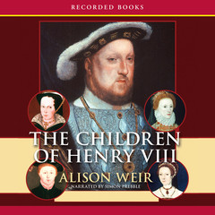 The Children of Henry VIII Audiobook, by Alison Weir