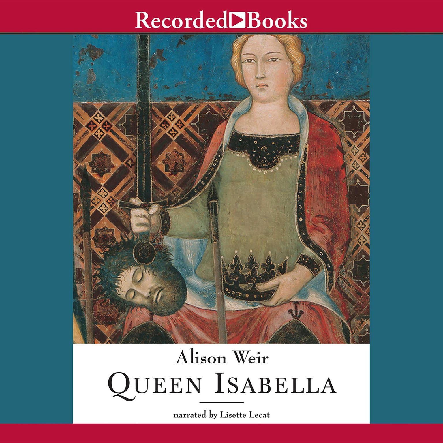 Printable Queen Isabella: Treachery, Adultery, and Murder in Medieval England Audiobook Cover Art