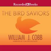 The Bird Saviors Audiobook, by William J. Cobb