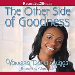 The Other Side of Goodness Audiobook, by Vanessa Davis Griggs