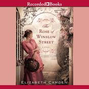 The Rose of Winslow Street Audiobook, by Elizabeth Camden