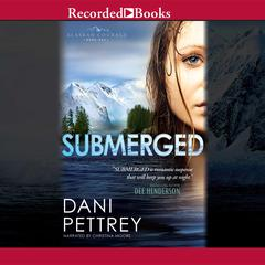 Submerged Audiobook, by Dani Pettrey