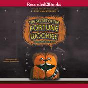 The Secret of the Fortune Wookiee: An Origami Yoda Book Audiobook, by Tom Angleberger