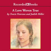 A Love Woven True Audiobook, by Judith Miller, Tracie Peterson