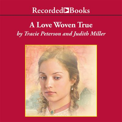 A Love Woven True Audiobook, by