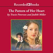 The Pattern of Her Heart Audiobook, by Tracie Peterson, Judith Miller