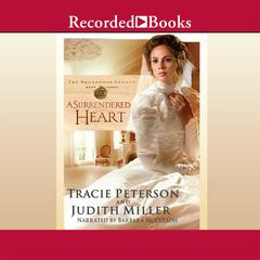 A Surrendered Heart Audiobook, by Judith Miller, Tracie Peterson