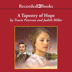A Tapestry of Hope Audiobook, by Judith Miller, Tracie Peterson