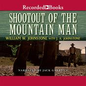 Shootout of the Mountain Man Audiobook, by William W. Johnstone