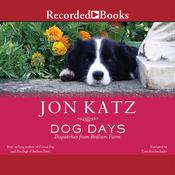Dog Days: Dispatches from Bedlam Farm Audiobook, by Jon Katz