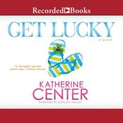 Get Lucky: A Novel Audiobook, by Katherine Center