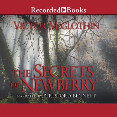 The Secrets of Newberry Audiobook, by Victor McGlothin
