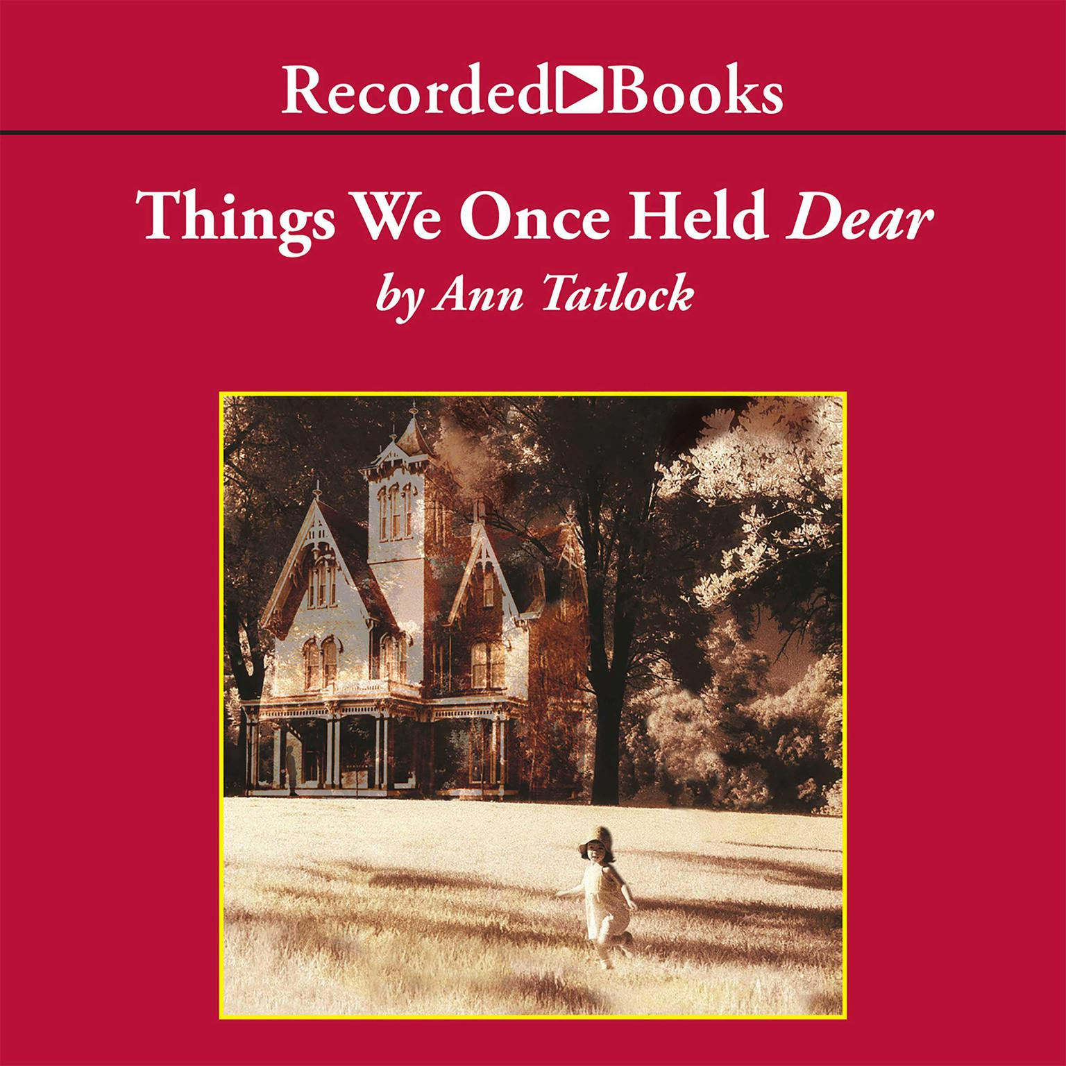 Printable Things We Once Held Dear Audiobook Cover Art