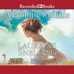 A Promise for Ellie Audiobook, by Lauraine Snelling