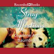 Stray Affections Audiobook, by Charlene Ann Baumbich