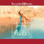 Her Daughter's Dream, by Francine Rivers
