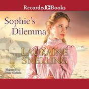 Sophie's Dilemma Audiobook, by Lauraine Snelling