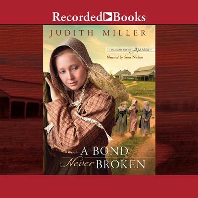 A Bond Never Broken Audiobook, by Judith Miller