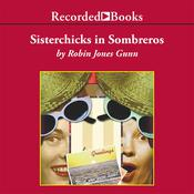 Sisterchicks in Sombreros Audiobook, by Robin Jones Gunn