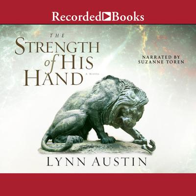 The Strength of His Hand Audiobook, by Lynn Austin