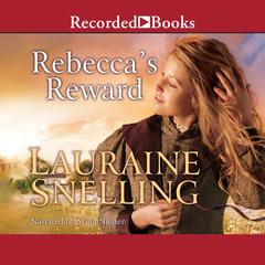 Rebecca's Reward Audiobook, by Lauraine Snelling