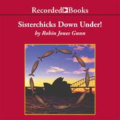 Sisterchicks Down Under Audiobook, by Robin Jones Gunn