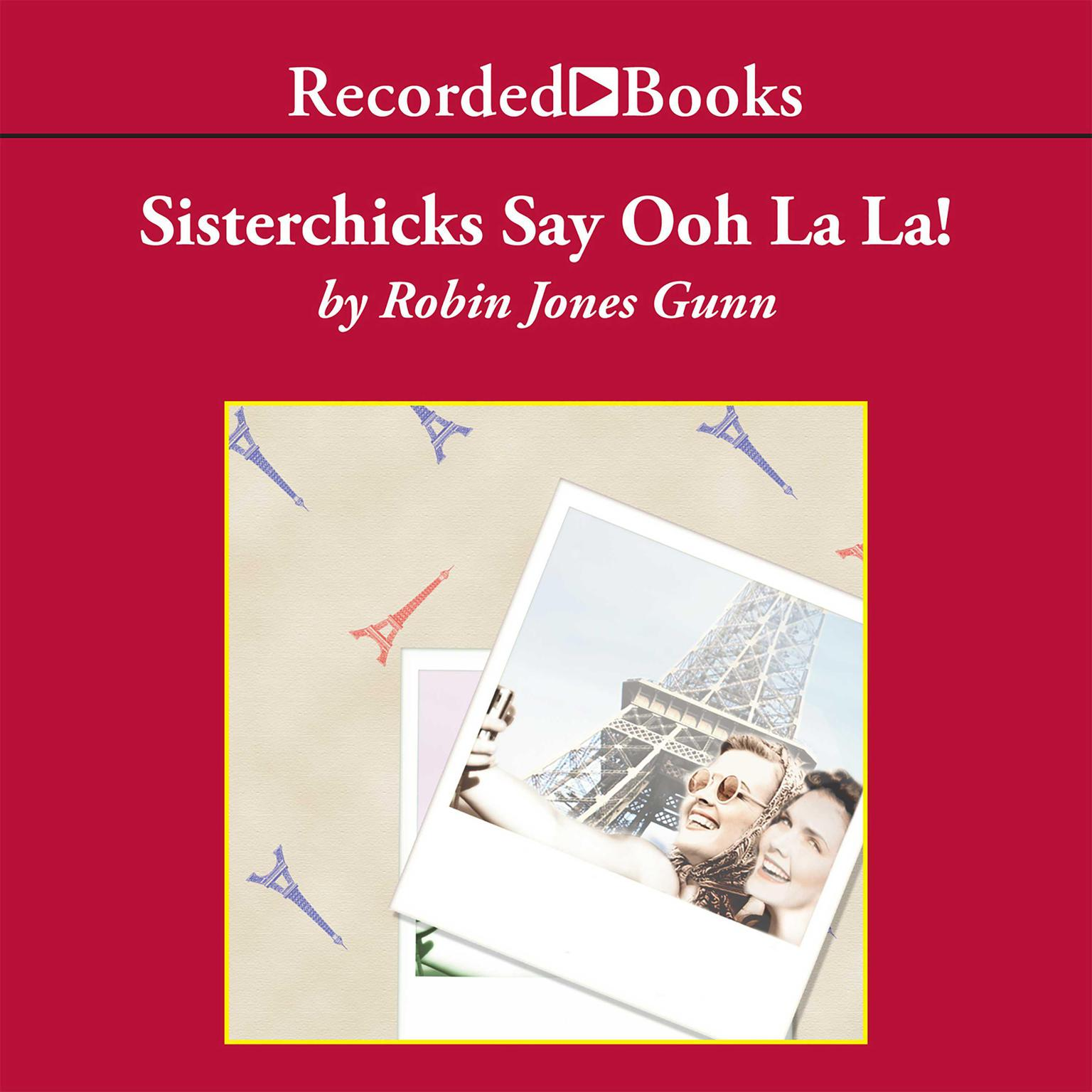 Printable Sisterchicks Say Ooh La La! Audiobook Cover Art