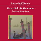 Sisterchicks in Gondolas! Audiobook, by Robin Jones Gunn