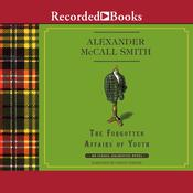 The Forgotten Affairs of Youth, by Alexander McCall Smith