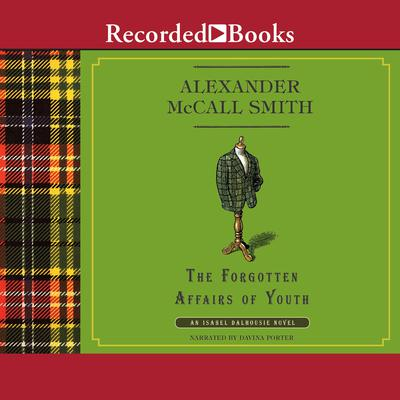 The Forgotten Affairs of Youth: An Isabel Dalhousie Novel Audiobook, by