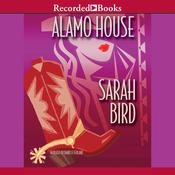 Alamo House, by Sarah Bird