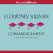 Commencement Audiobook, by J. Courtney Sullivan